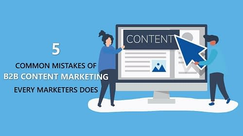 What Are the 5 B2B Content Marketing Mistakes That Ruin Every Blog?