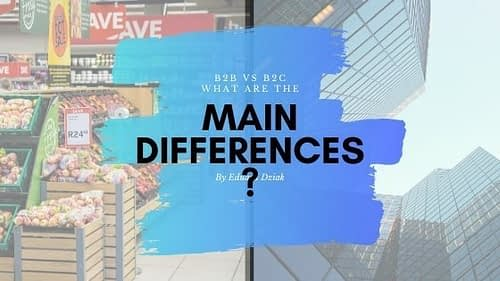 What Are the 5 Important Differences in B2B from B2C Marketing?