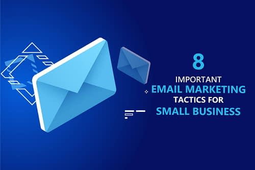 8 Important Email Marketing Tactics for Small Business in 2020 – You Should use With Every Email