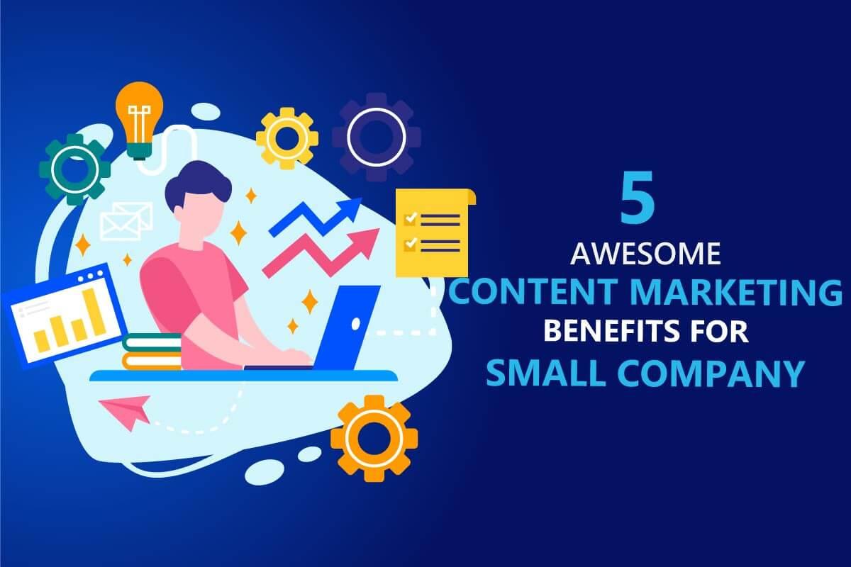content marketing benefits for small business b2bdigitalmarketers
