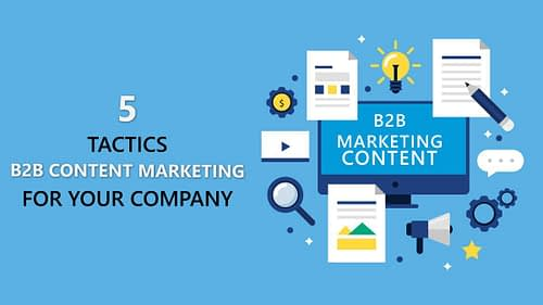 5 Critical B2B Content Tactics That Actually Works