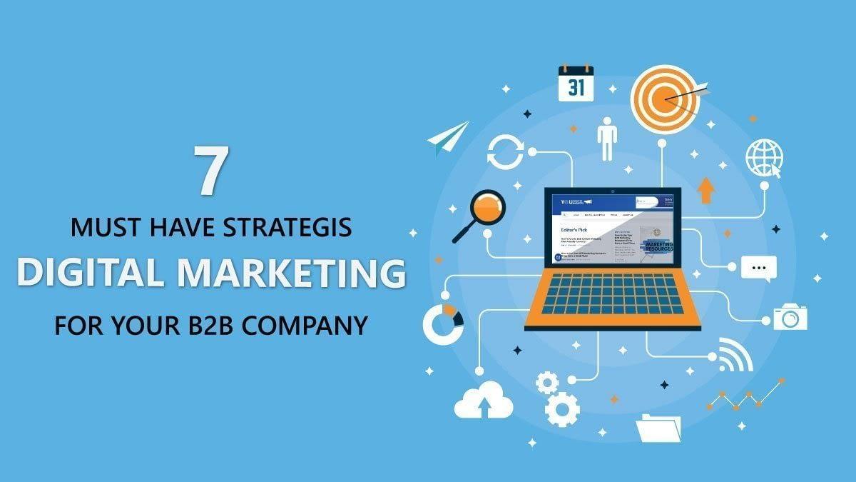 7 Must Have B2B Digital Marketing Strategies for 2020