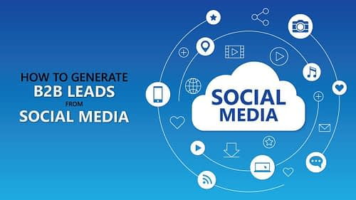 How to Generate B2B Leads from Social Media?