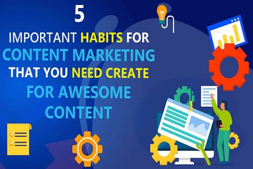 5 B2B Content Marketing Habits You Need for Awesome Quality Content (And Become Successful B2B Content Marketer)